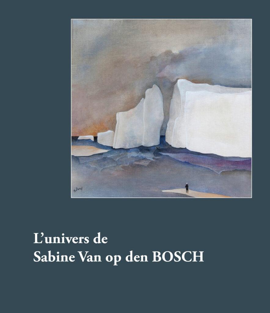 L'univers de Sabine Van op den Bosch (plaquette en édition limitée, 2020)